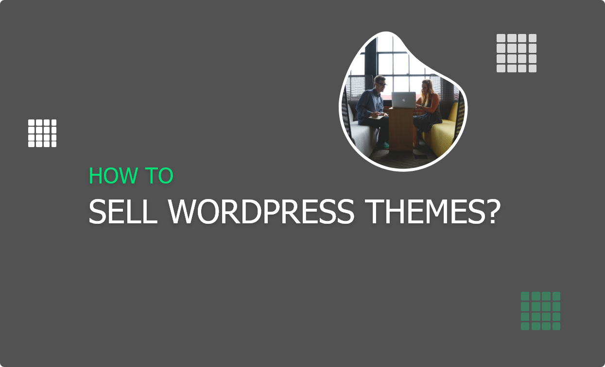 How to sell WordPress Themes?