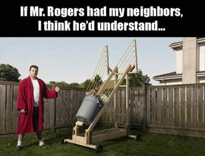 If you had my neighbours