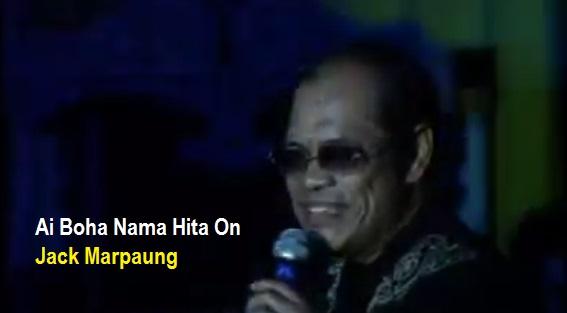 Lirik Lagu Batak Ai Boha Nama Hita On - Jack Marpaung