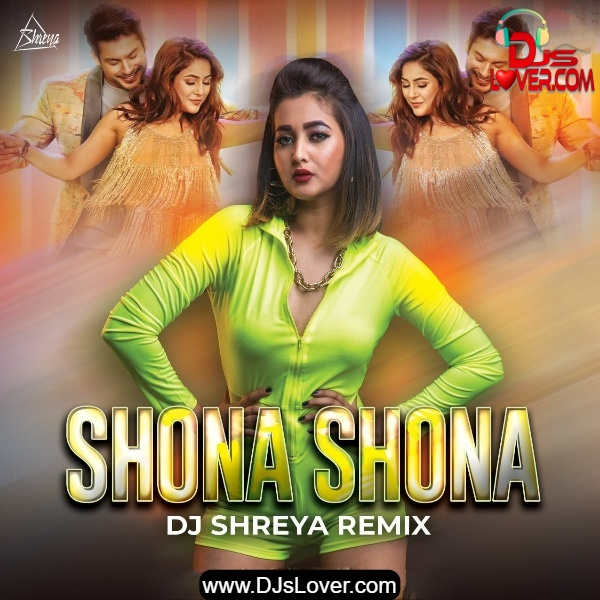 Shona Shona Remix DJ Shreya Hindi Song