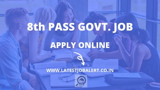 8th Pass Sarkari Job, 8th pass govt. job, Notification, Freejob Alert & Apply Online