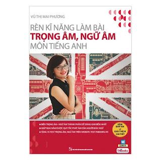 Rèn Kỹ Năng Làm Bài Trọng Âm Ngữ Âm Môn Tiếng Anh (Bộ Sách Cô Mai Phương) ebook PDF-EPUB-AWZ3-PRC-MOBI