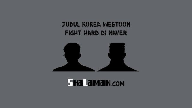 Judul Korea Webtoon Fight Hard di Naver