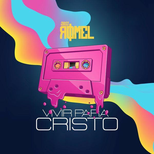 Chriss Romel – Vivir para Cristo (Single) 2021 (Exclusivo WC)