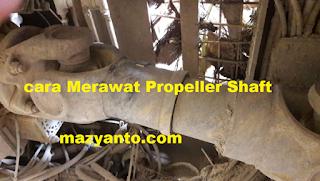 Inilah Perawatan Propeller Shaft Yang Baik dan Benar