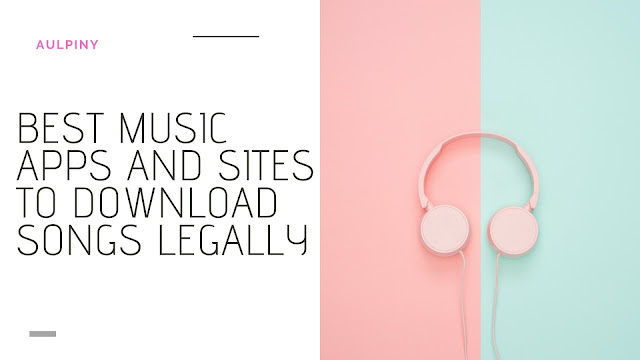 Best Music Apps And Sites To Download Songs Legally