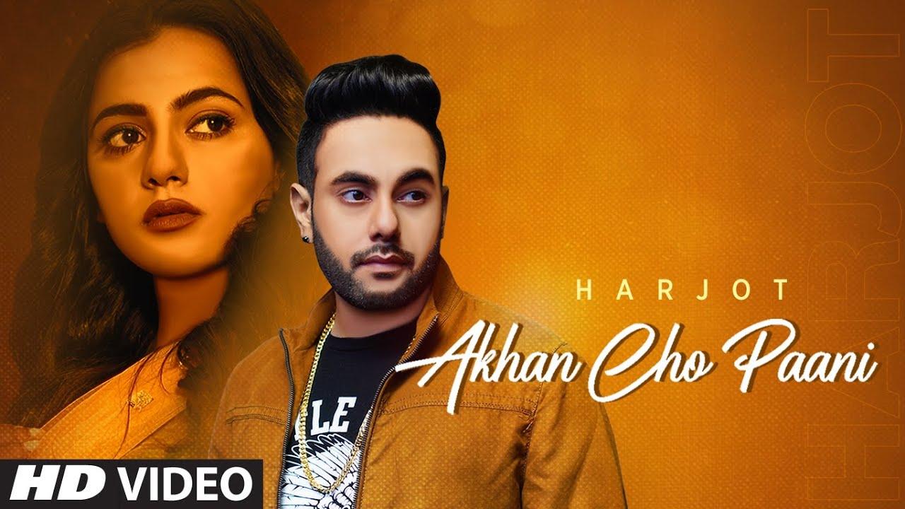 Akhan Cho Paani Lyrics In English Harjot Punjabi Song