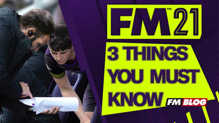 3 Things Every Football Manager 2021 Player Should Know