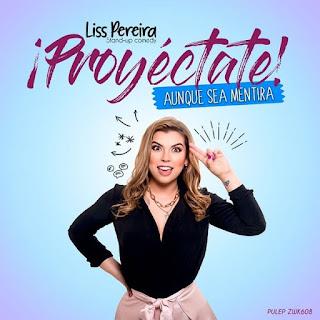 Proyéctate aunque sea mentira por Liss Pereira