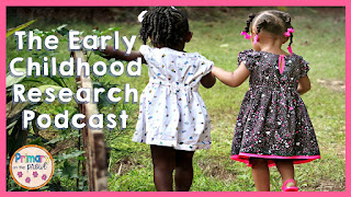 image of 2 girls walking with the words The Early Childhood Research podcast on it