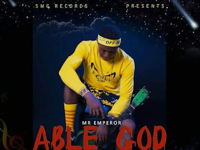 DOWNLOAD MP3: Mr Emperor - Able God (Prod. By Barmy)