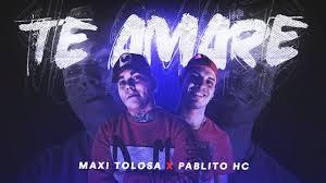 MAXI TOLOSA FT PABLITO HC - TE AMARE (2020) DESCARGAR MP3