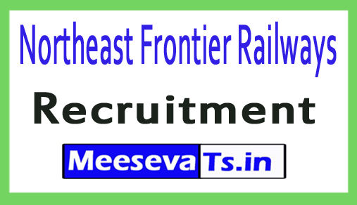 Northeast Frontier Railways NFR Recruitment