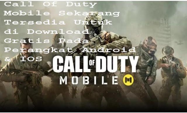 Call Of Duty Mobile Sekarang Tersedia Untuk di Download Gratis Pada Perangkat Android & IOS 1