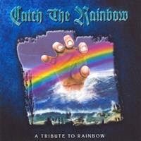 [1999] - Catch The Rainbow - A Tribute To Rainbow