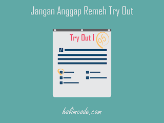 Jangan Anggap Remeh Try Out