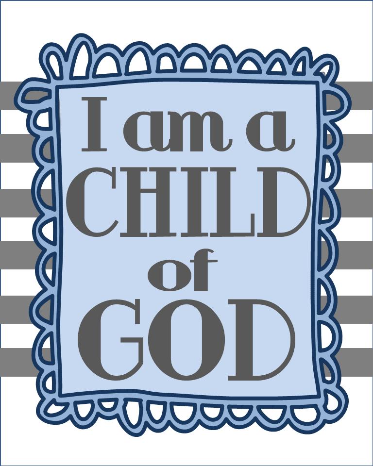 I Am A Child Of God Printable.