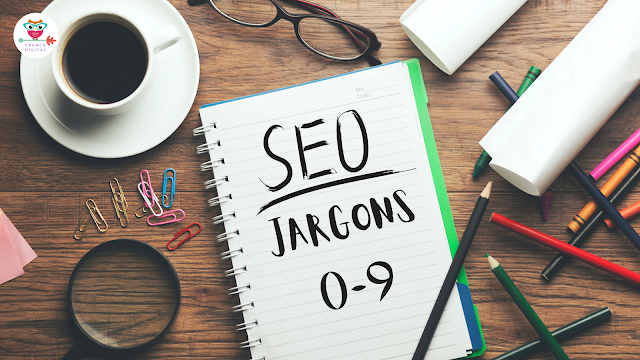 SEO Jargons: 0 to 9