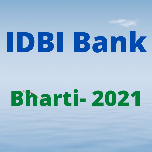 IDBI Bank Limited Executive Bharti 2021- आईडीबीआई बैंक लिमिटेड कार्यकारी भर्ती 2021