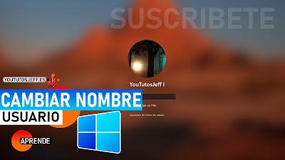 Cambiar NOMBRE DE USUARIO Windows 11