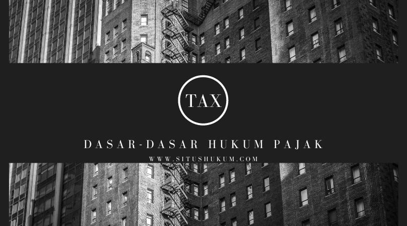 Dasar-dasar hukum pajak