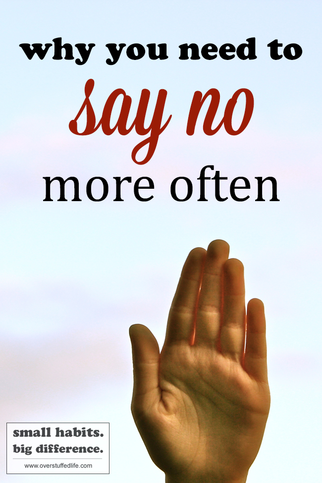 When you are saying no to something, you are actually saying yes to other things and vice versa. Learn to say yes to the things that really matter and no to everything else.