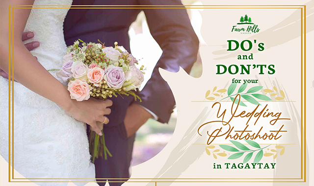 Do's and Don'ts for Your Wedding Photoshoot in Tagaytay