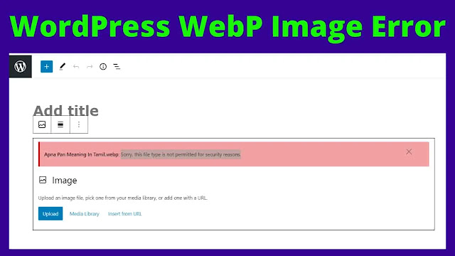 How to Upload a WebP Image on WordPress Without any Plugin