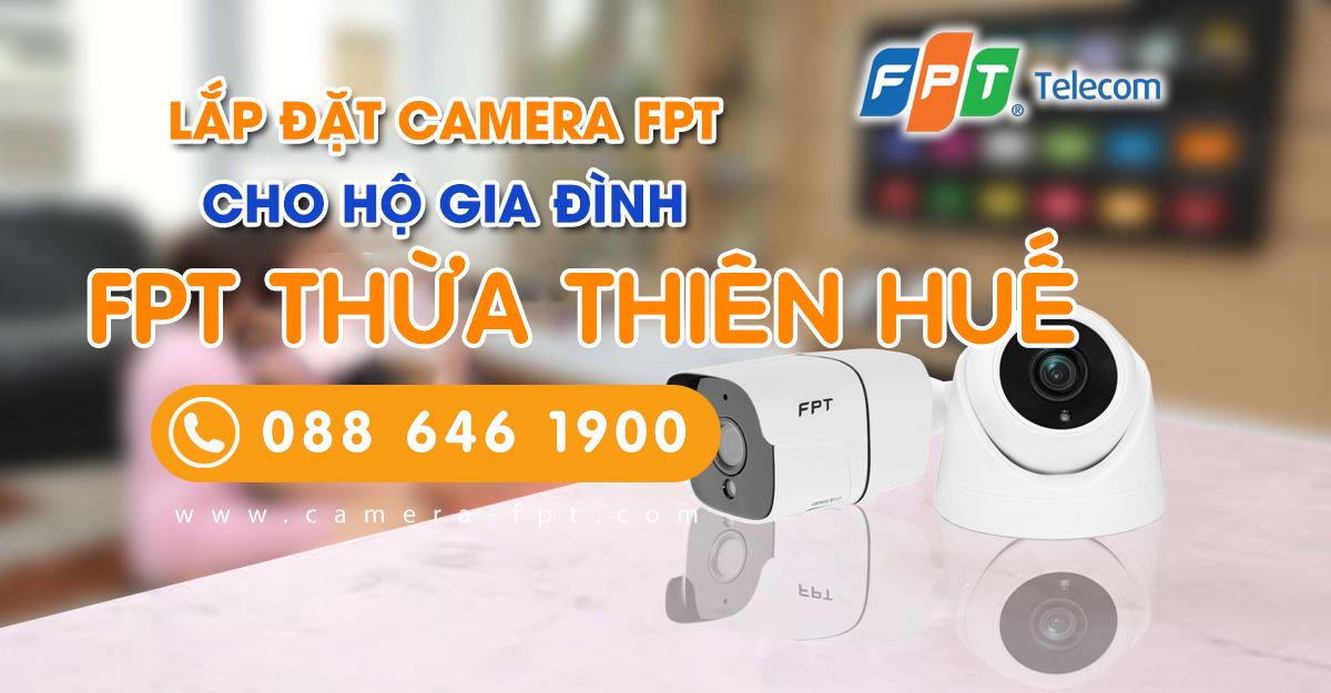 Camera FPT Thừa Thiên - Huế là đơn vị lắp camera uy tín của FPT Huế