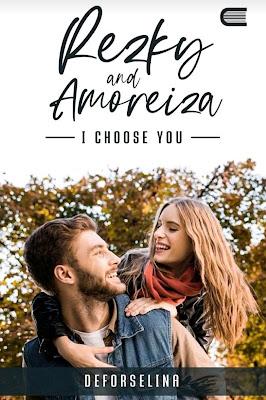 Novel Rezky & Amoreiza - I Choose You Karya Deforselina PDF