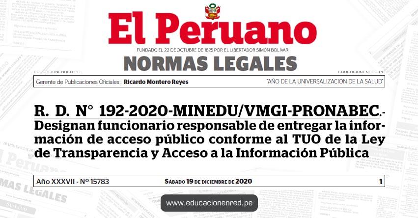R. D. N° 192-2020-MINEDU/VMGI-PRONABEC.- Designan funcionario responsable de entregar la información de acceso público conforme al TUO de la Ley de Transparencia y Acceso a la Información Pública