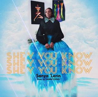 """MP3: Sanya 'Lerin – """"Shey You Know"""""""