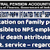 Clarification on family pension admissible to NPS employees on their death attributable to Govt. service – CPAO OM dated 11.12.2017