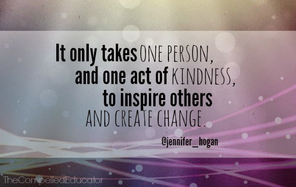 One Random Act Of Kindness At A Time Quote: The Compelled Educator: Random Acts Of Kindness Inspire