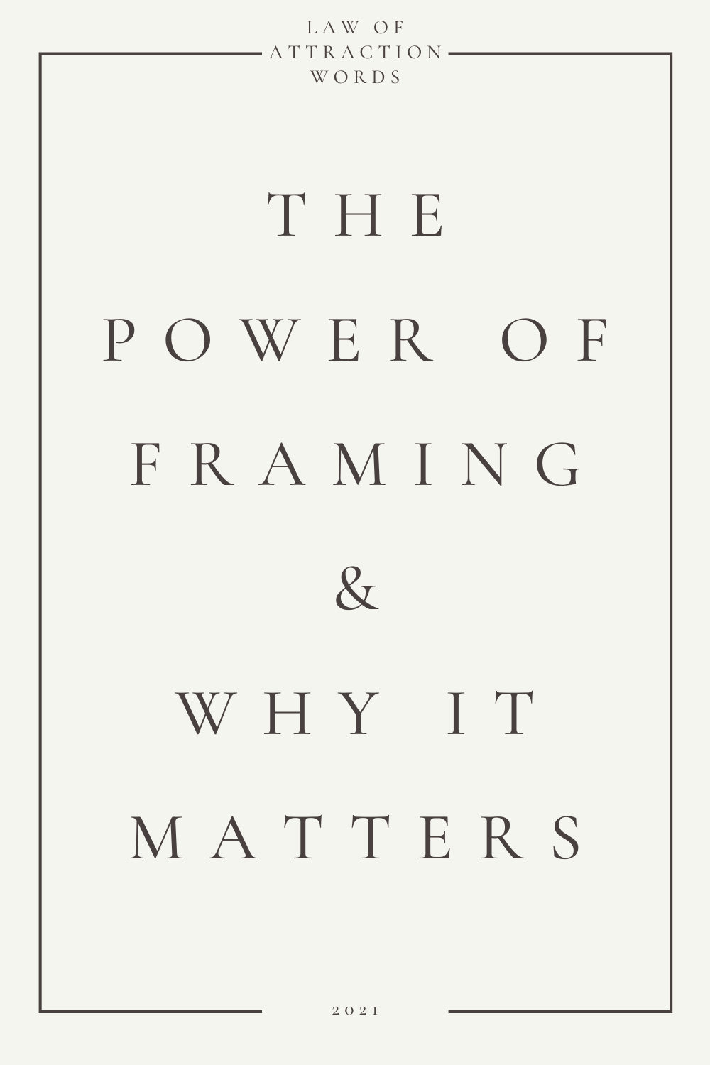 The Power Of Framing And Why It Matters