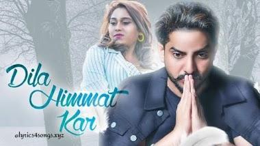 DILA HIMMAT KAR LYRICS – Gur Chahal  | Punjabi Song