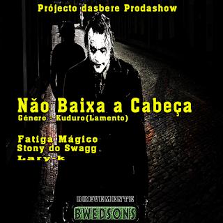 BREVEMENTE - Fatiga Mágico Feat Stony do Swagg,  & Lary K (Projecto da Produtora Mãe ) [WWW.BWEDSONS.AO]