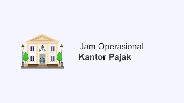 jam operasional kantor pajak buka jam berapa