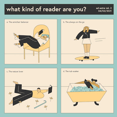 What kind of reader are you?  A. The armchair balancer  B. The Always on the go (audiobooks)  C. The nature lover  D. The tub soaker
