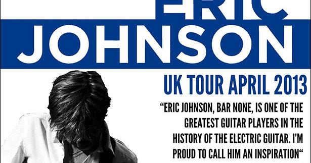 classic rock radio eric johnson uk tour dates april 2013. Black Bedroom Furniture Sets. Home Design Ideas