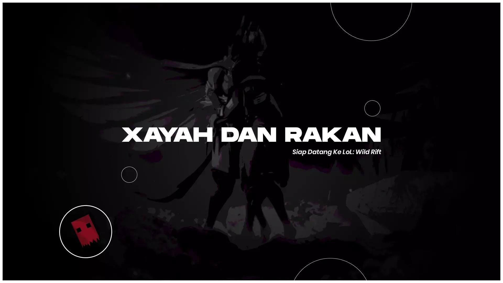 Xayah dan Rakan Siap Datang Ke LoL: Wild Rift