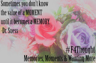 Memories, Moments & Wanting More #F4Thought