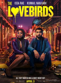 Yêu Là Tội - The Lovebirds (2020)