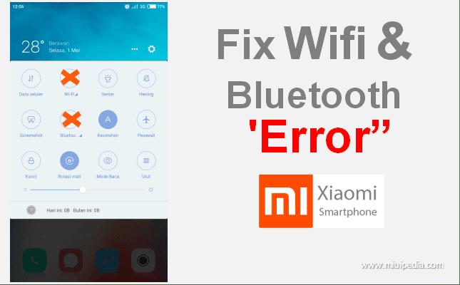 Cara mengatasi 'Error'  pada Wifi, Bluetooth dan Hotspot  Smartphone Xioami