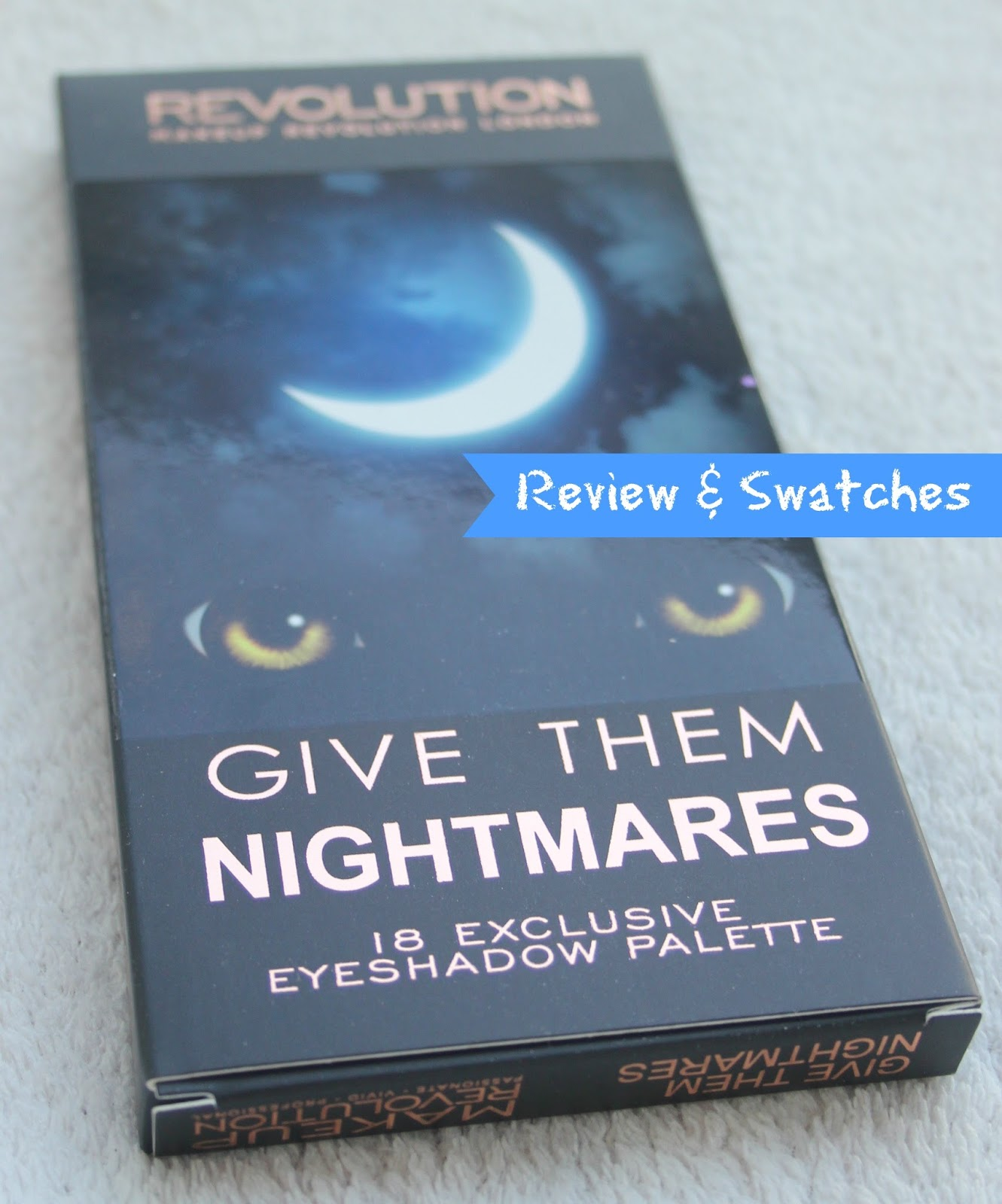 Makeup Revolution Give Them Nightmares eyeshadow palette swatches