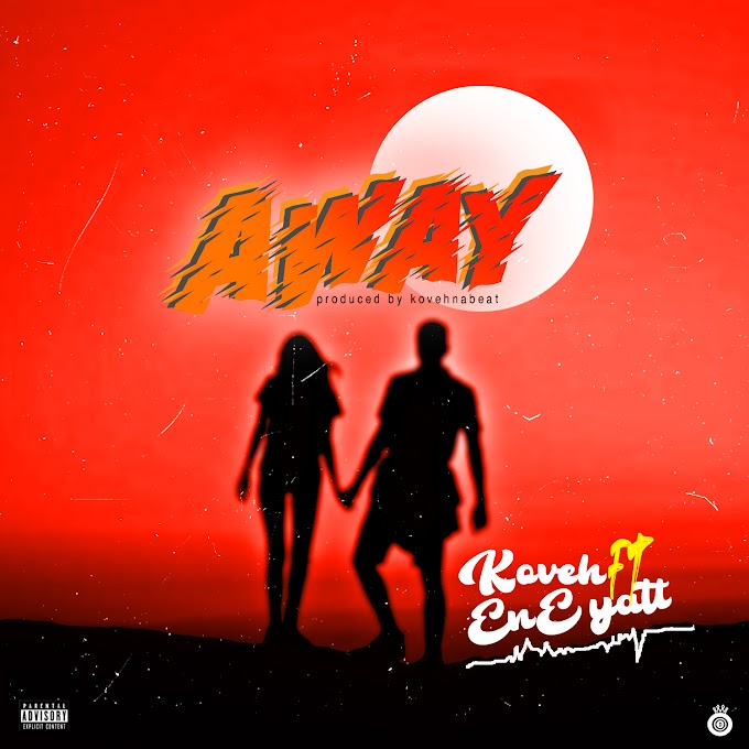 KOVEH FT ENE YATT - AWAY