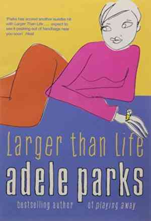 Book Review: Larger than Life by  Adele Parks