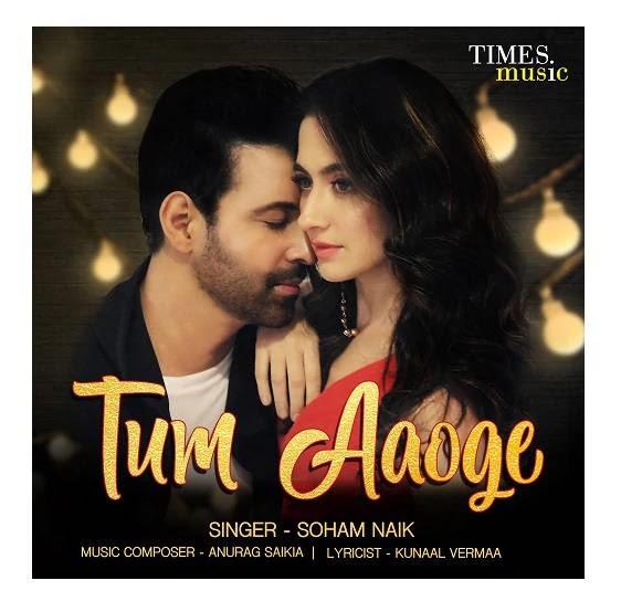 Tum Aaoge Song Lyrics – Soham Naik & Ritrisha Sarmah