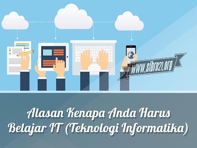 Alasan Kenapa Anda Harus Belajar IT (Teknologi Informatika)