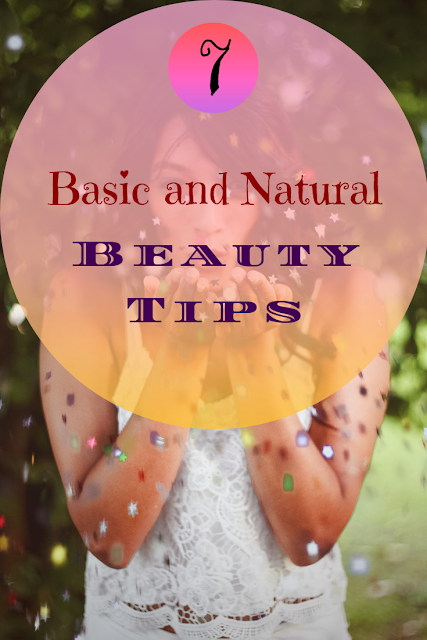 7 basic and natural beauty tips | A must try tips for amazing results